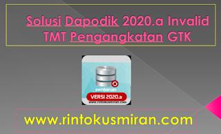 Solusi Dapodik 2020.a Invalid TMT Pengangkatan GTK