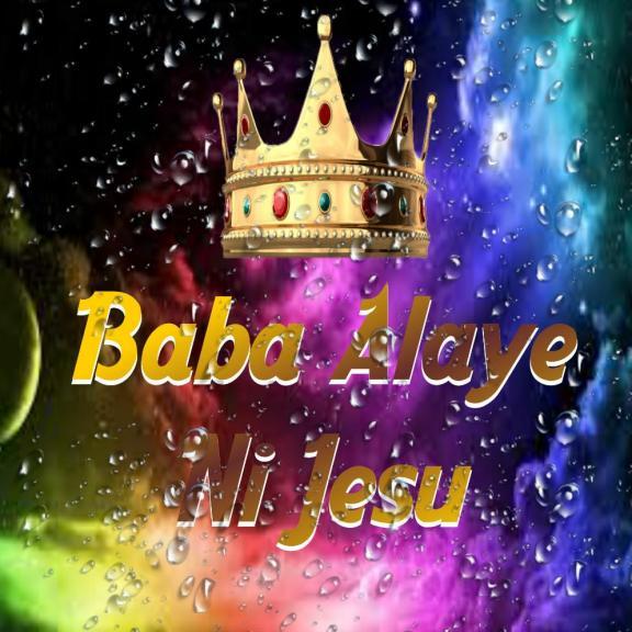 Dj Plenty –Baba Alaye Ni Jesu - Gospeltrender