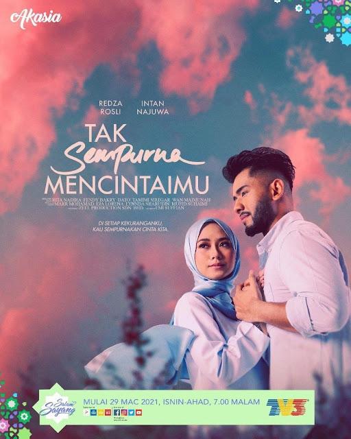 Drama Tak Sempurna Mencintaimu Di TV3 (Slot Akasia) Dan WeTV Malaysia