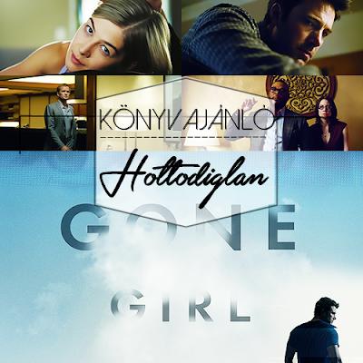 Book Review: Gillian Flynn - Holtodiglan