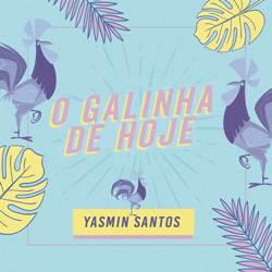 Baixar O Galinha de Hoje - Yasmin Santos Mp3