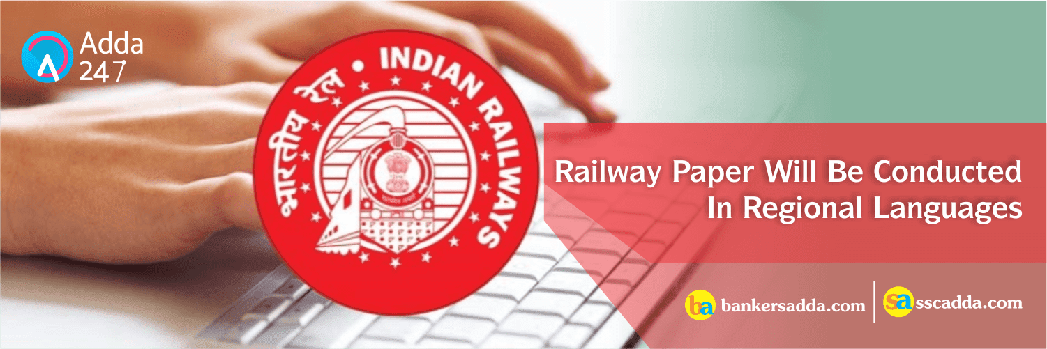 Railway Paper to be conducted in 15 Regional Languages