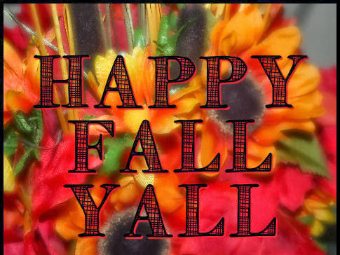 happy fall ya'll...