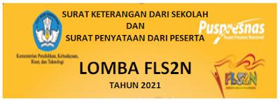 Surat Keterangan Dari Sekolah Dan Peserta Lomba FLS2N 2021