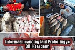 Informasi Spot mancing laut Probolinggo Gili Ketapang