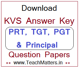 image : KVS PRT, TGT, PGT & Principal Answer Key & Question Papers 2018 @ TeachMatters