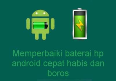 Cara Mengatasi Baterai Smartphone Android Boros
