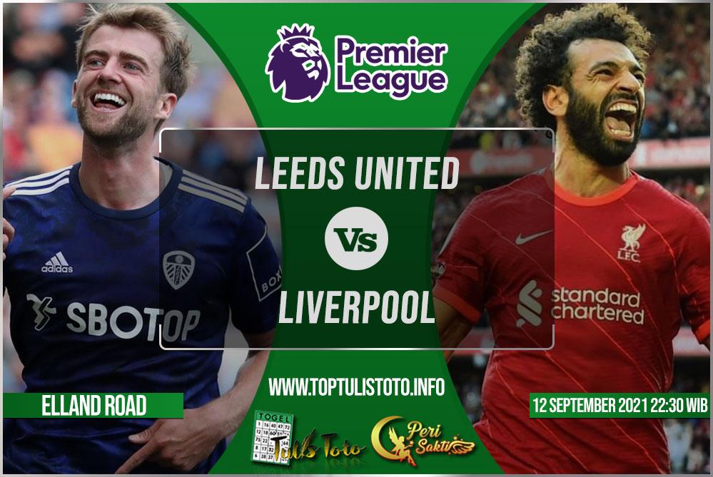 Prediksi Leeds United vs Liverpool 12 September 2021