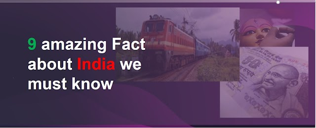 9 Amazing fact on India that we must know