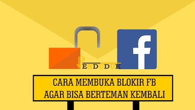 Cara Membuka Blokir FB Agar Bisa Berteman Kembali