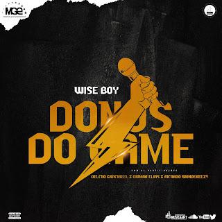 Wise Boy - Donos do Game (Ft. Delciio Gracibeel X Diomar Elias X Ricardo Wondereezy)