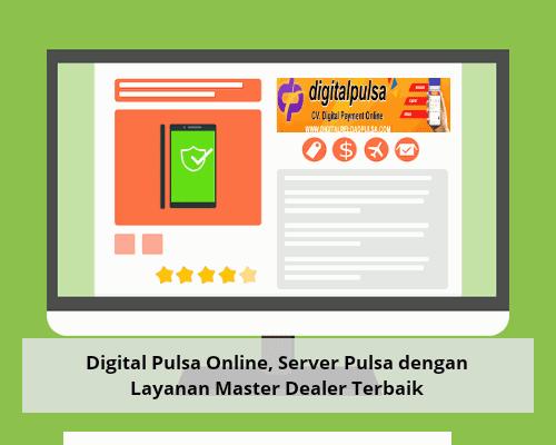 Digital Pulsa Online, Server Pulsa dengan Layanan Master Dealer Terbaik