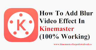 How To Add Blur Video Effect In Kinemaster