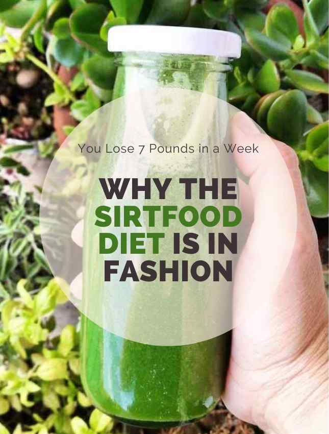 Why The Sirtfood Diet is in Fashion - You Lose 7 Pounds in a Week