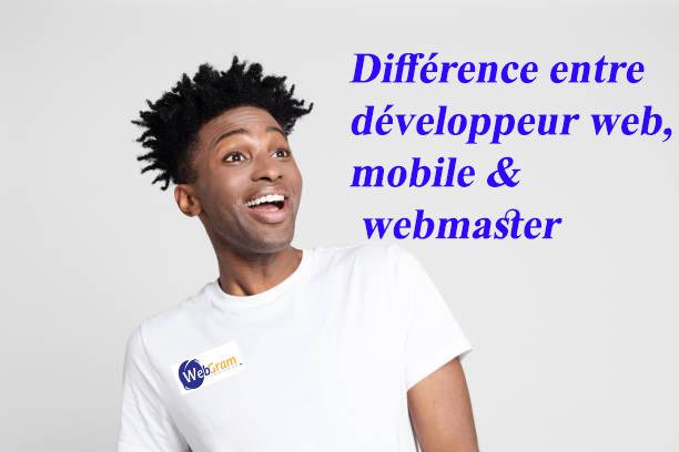 La différence entre un développeur web, mobile et un webmaster, WEBGRAM, entreprise informatique basée à Dakar-Sénégal, leader en Afrique, ingénierie logicielle, développement de logiciels, systèmes informatiques, systèmes d'informations, développement d'applications web et mobile
