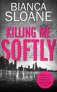 Book Review: Killing Me Softly by Bianca Sloane