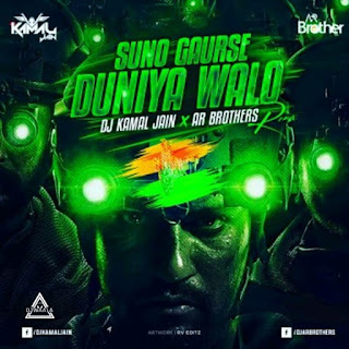 SUNO GAUR SE DUNDIYA WALO - DJ KAMAL JAIN X AR BROTHERS