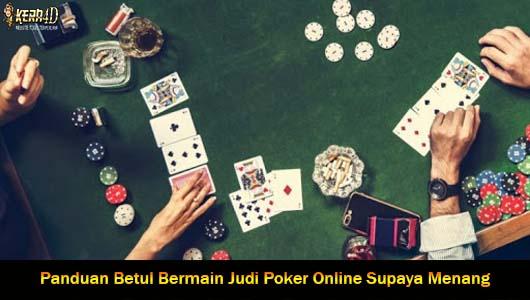 Panduan Betul Bermain Judi Poker Online Supaya Menang