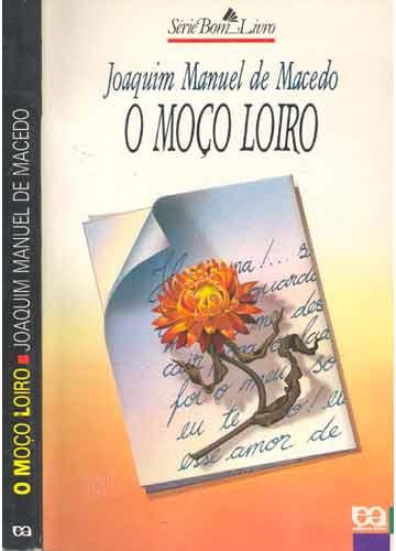 ELOIDEMAR GUILHERME: O Moço Loiro - Joaquim Manoel de Macedo