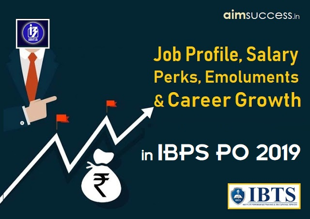 Salary, Perks, Emoluments & Career Growth in IBPS PO 2019