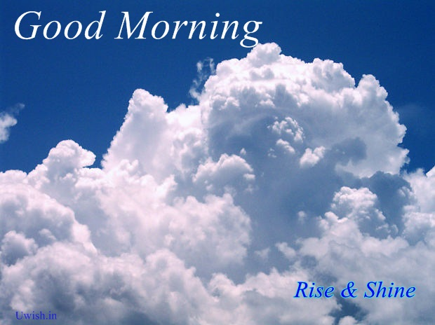 Good Morning Quotes Rise And Shine : Uwish wishes and greetings for all occasions