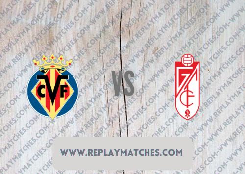 Villarreal vs Granada -Highlights 16 August 2021