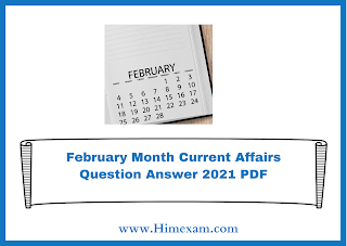 February Month Current Affairs Question Answer 2021 PDF