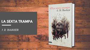 Reseña: La sexta trampa - J. D. Barker