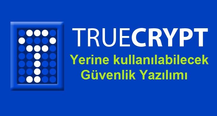 TrueCrypt yerini alan varisiyle tanıştınız mı?