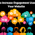 How To Increase Engagement Users On Your Website