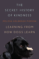 Book Cover: The Secret History of Kindness: Learning From How Dogs Learn by Melissa Pierson