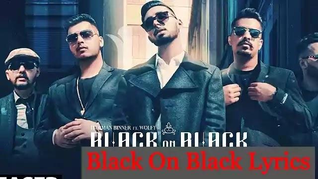 Black-On-Black-Lyrics-Harman-Binner-Wolfy