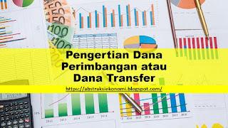 Pengertian Dana Perimbangan atau Dana Transfer