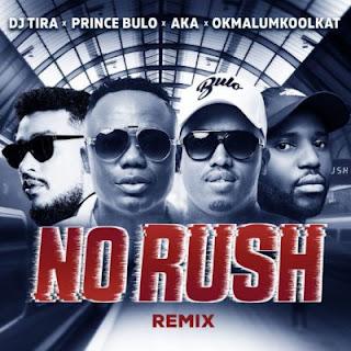 DJ Tira Feat. AKA, Okmalumkoolkat & Prince Bulo – No Rush (Remix)