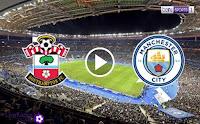 مشاهدة مباراة مانشستر سيتي وساوثهامتون بث مباشر اليوم