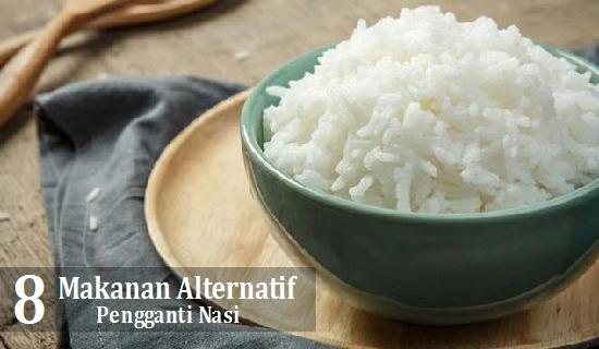 24 Makanan Pengganti Nasi Untuk Diet Sehat Sangat Cepat