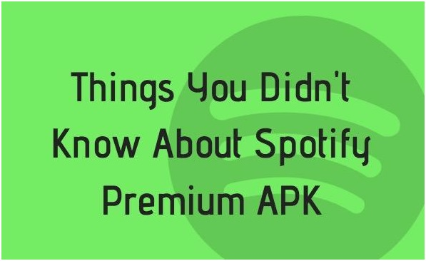 5 Things You Didn't Know About Spotify Premium APK