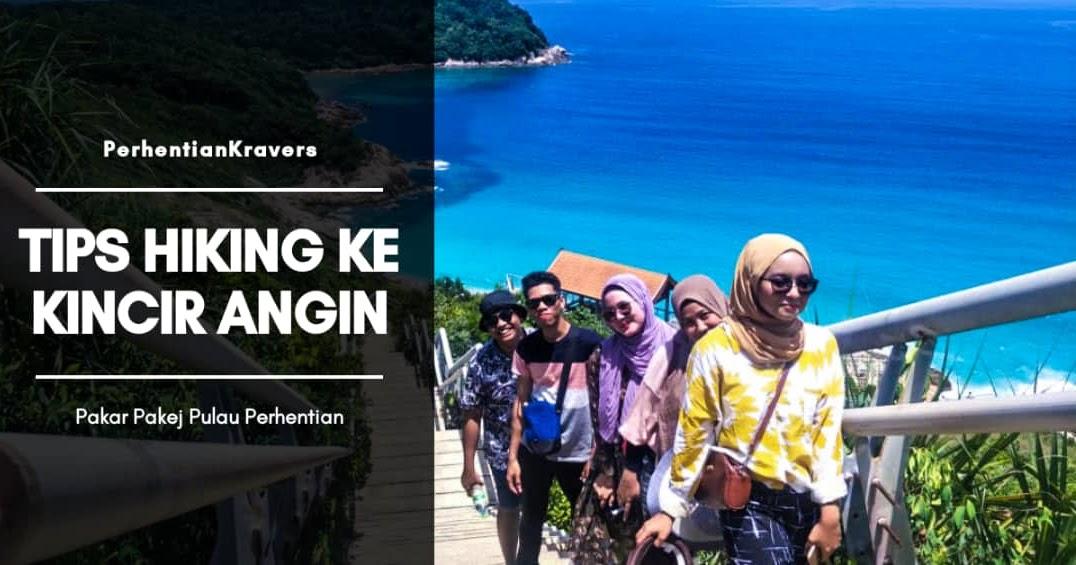 6 Tips Paling Penting Hiking Ke Kincir Angin Pulau Perhentian