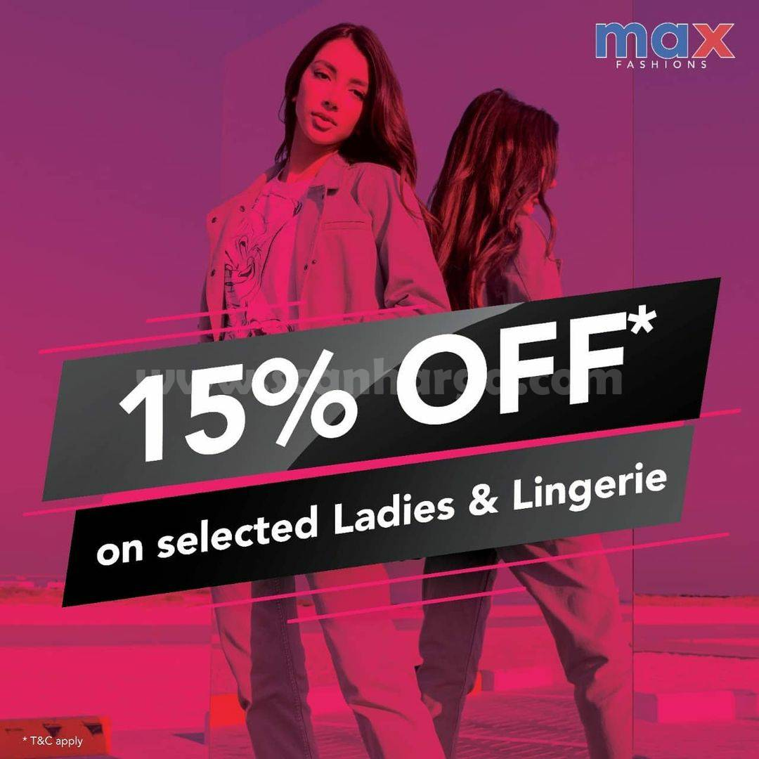 MAX Fashions Promo Disc. 15% Off on Selected Ladieswear & Lingerie