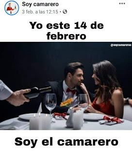 Memes San Valentín yo este 14 de febrero, soy el camarero