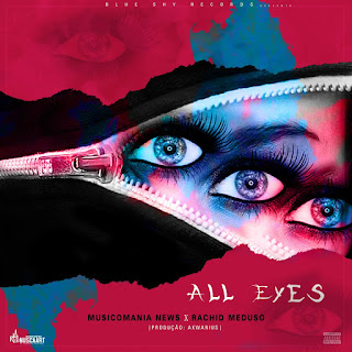 Musicomania News ft Rachid Meduso - All Eyes