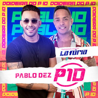 Pablo Dez - Doidera do P10 - Promocional - 2020