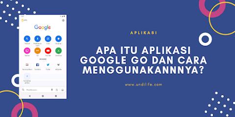 Apa itu Aplikasi Google Go dan cara Menggunakannnya?