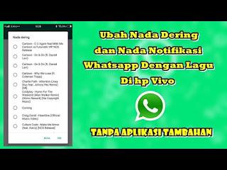 Cara Mengganti Nada Dering Dan Nada Notifikasi Whatsapp Dengan Lagu Di HP Vivo