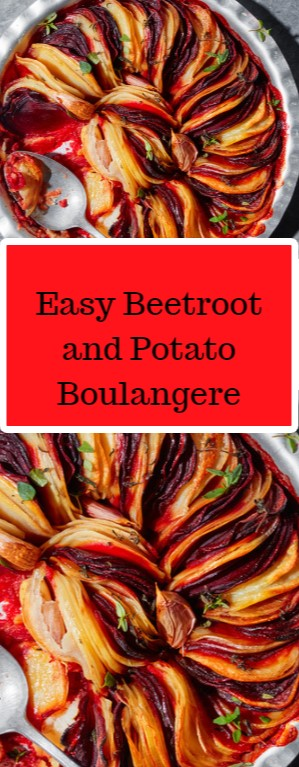 Easy Beetroot and Potato Boulangere #christmas #dinner