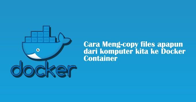 Cara Meng-copy File Dari Komputer Ke Docker Container