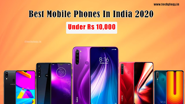 Top 10 Best Mobile Phones Under Rs 10000 In India 2020