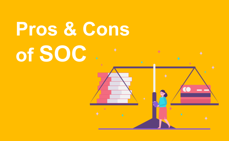 Pros and Cons of SOC – Outsourcing Concept