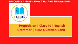 Important Preposition Questions for Class 10   Metric Exam   Assam 2021   SEBA Board