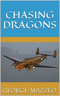 Chasing Dragons - a thrilling chase for lost treasure by George Mazzeo